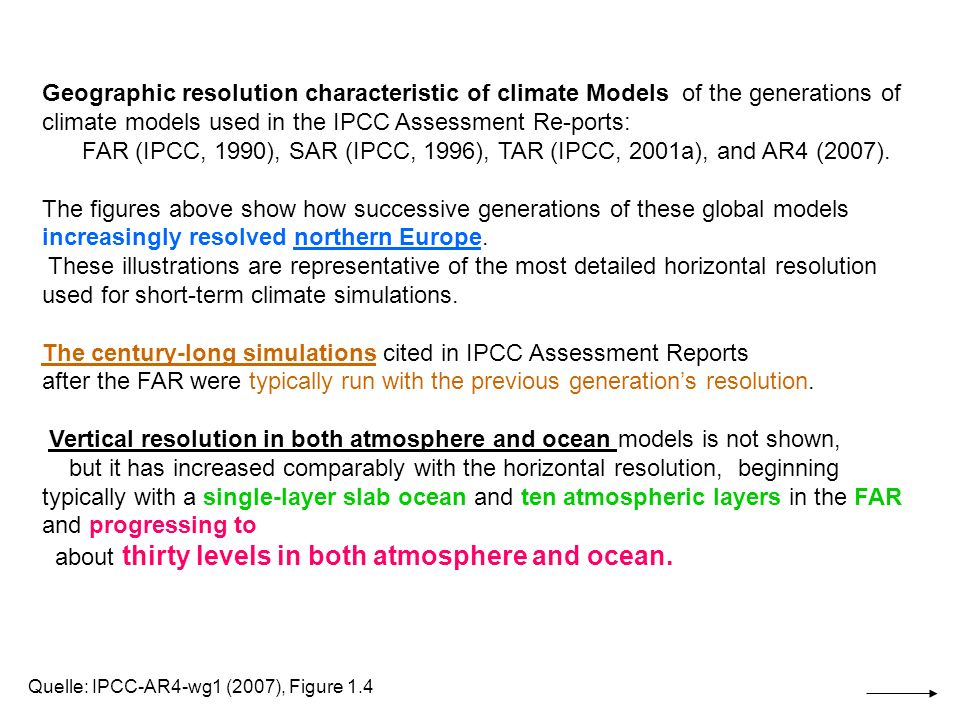 The century-long simulations cited in IPCC Assessment Reports
