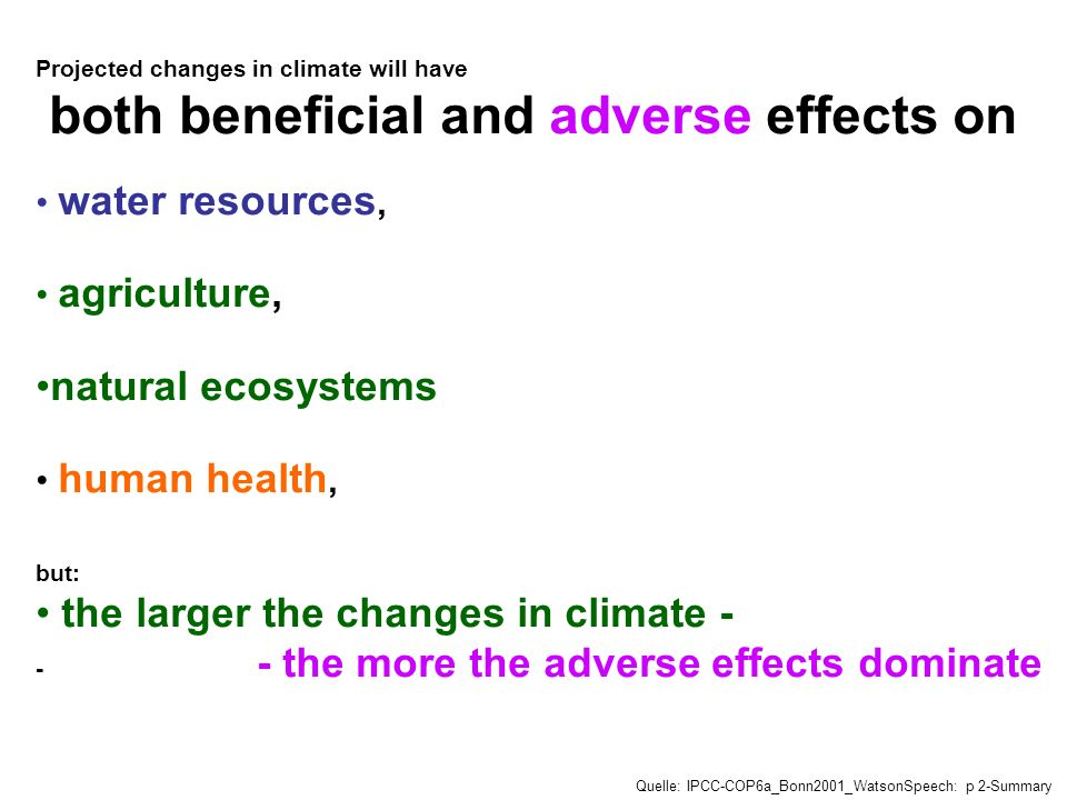 both beneficial and adverse effects on
