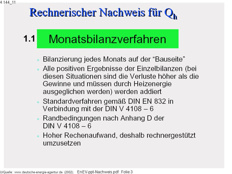 4.144_11 1.1 UrQuelle: www.deutsche-energie-agentur.de (2002); EnEV-ppt-Nachweis.pdf : Folie 3