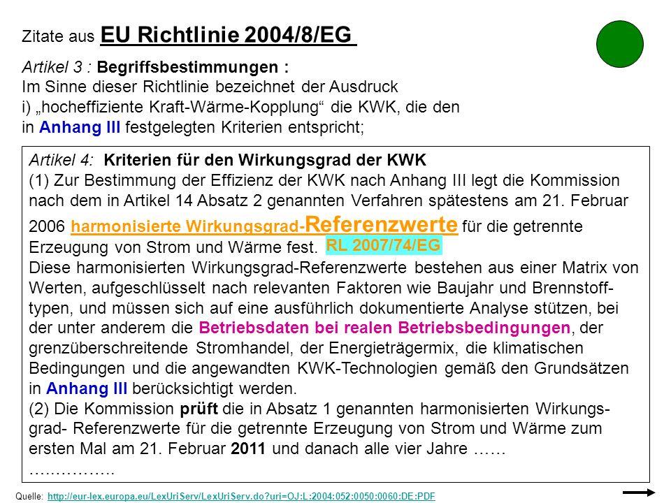 Zitate aus EU Richtlinie 2004/8/EG Artikel 3 : Begriffsbestimmungen :