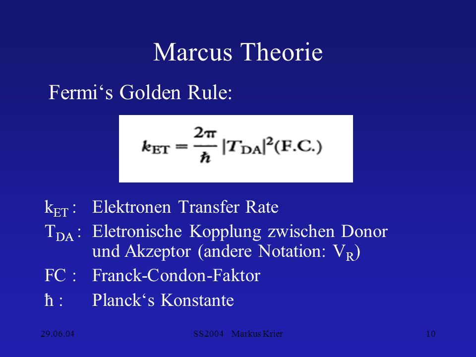 Marcus Theorie Fermi's Golden Rule: kET : Elektronen Transfer Rate