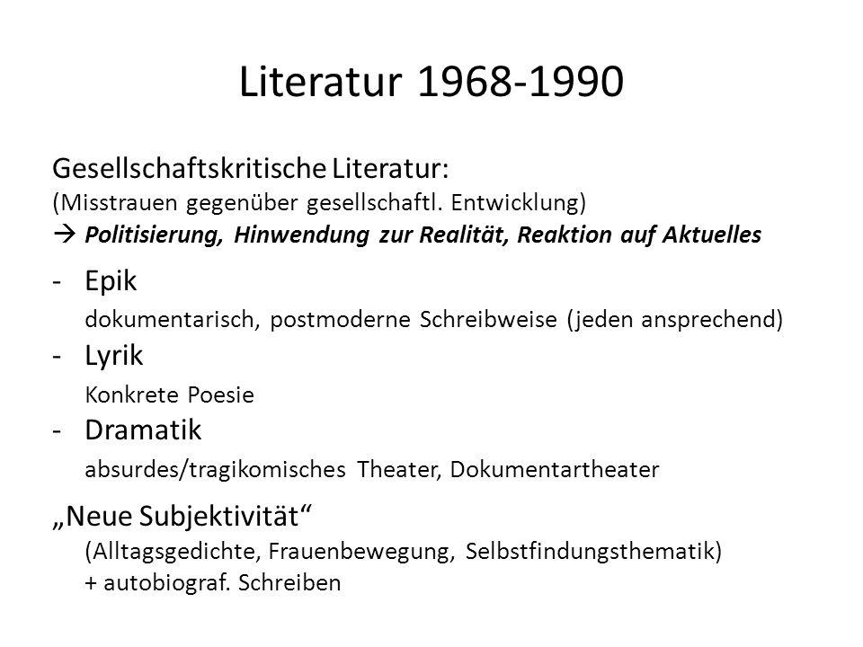 Literatur 1968-1990 Gesellschaftskritische Literatur: Epik