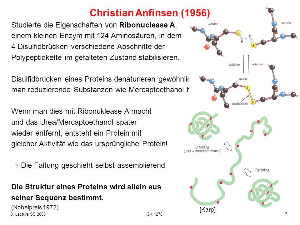 Christian Anfinsen (1956) Studierte die Eigenschaften von Ribonuclease A, einem kleinen Enzym mit 124 Aminosäuren, in dem.