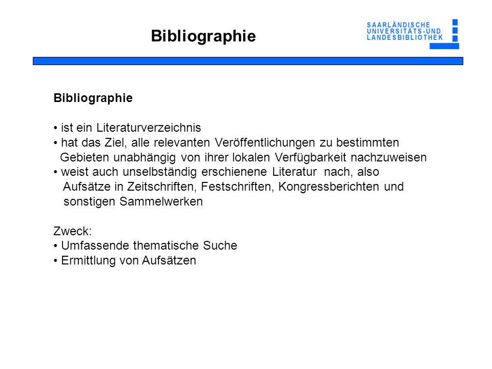 Bibliographie Bibliographie ist ein Literaturverzeichnis
