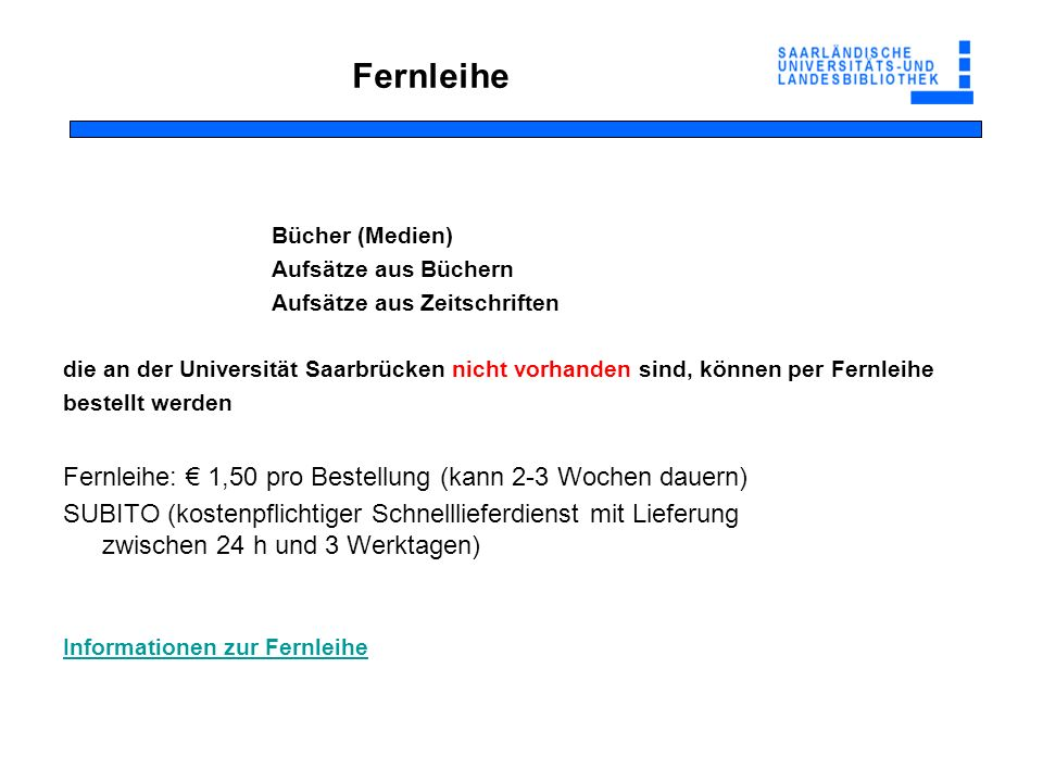 Fernleihe Fernleihe: € 1,50 pro Bestellung (kann 2-3 Wochen dauern)