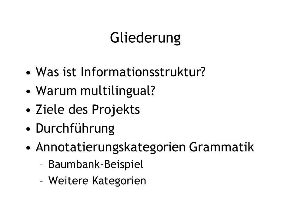 Gliederung Was ist Informationsstruktur Warum multilingual