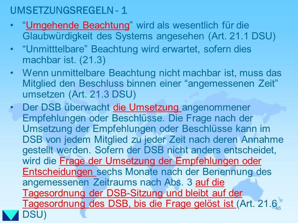 UMSETZUNGSREGELN - 1 Umgehende Beachtung wird als wesentlich für die Glaubwürdigkeit des Systems angesehen (Art. 21.1 DSU)