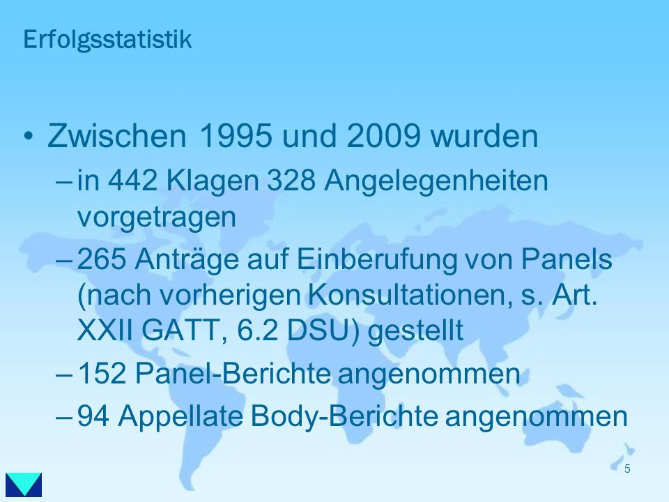 Erfolgsstatistik Zwischen 1995 und 2009 wurden. in 442 Klagen 328 Angelegenheiten vorgetragen.