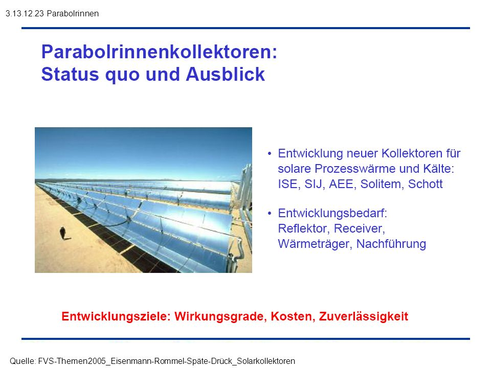 3.13.12.23 Parabolrinnen Quelle: FVS-Themen2005_Eisenmann-Rommel-Späte-Drück_Solarkollektoren