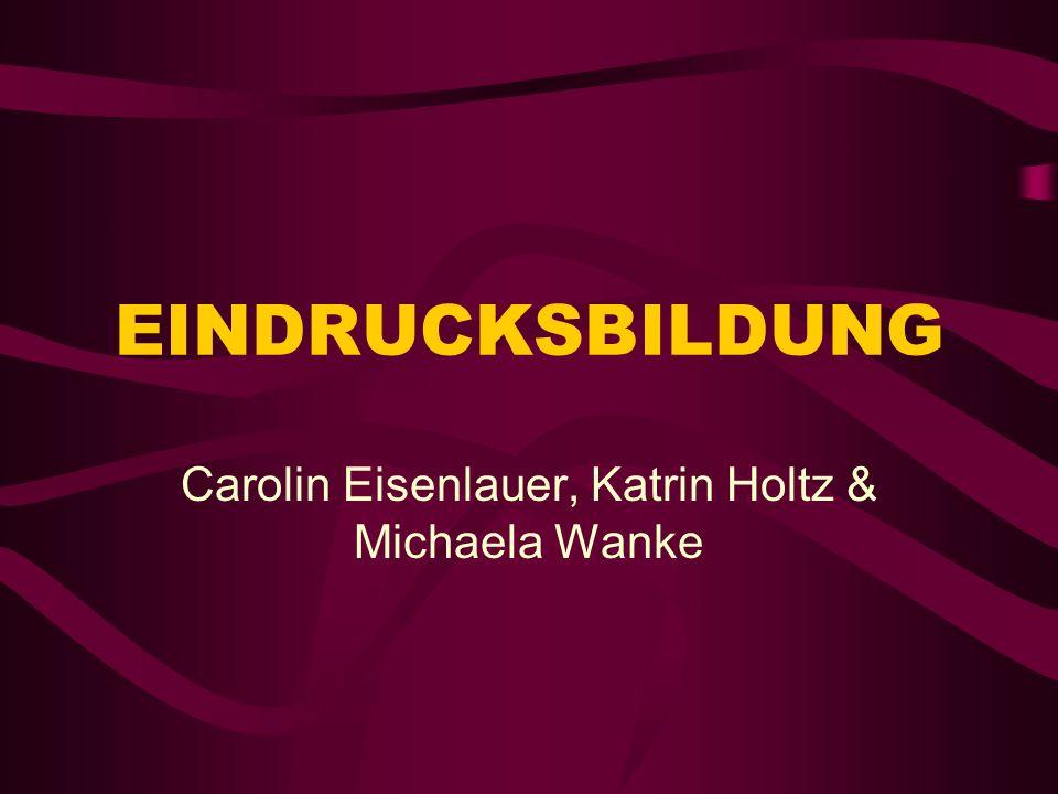 Carolin Eisenlauer, Katrin Holtz & Michaela Wanke