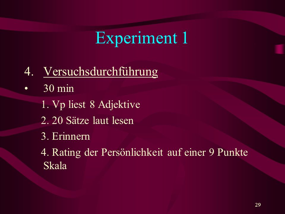 Experiment 1 Versuchsdurchführung 30 min 1. Vp liest 8 Adjektive