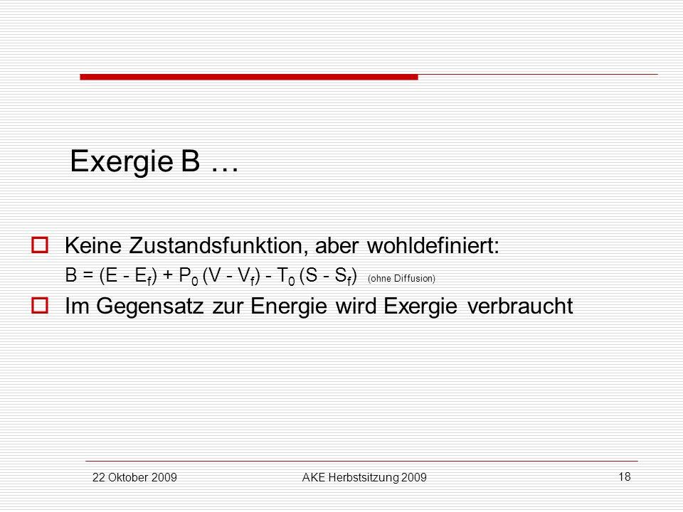 Exergie B … Keine Zustandsfunktion, aber wohldefiniert: