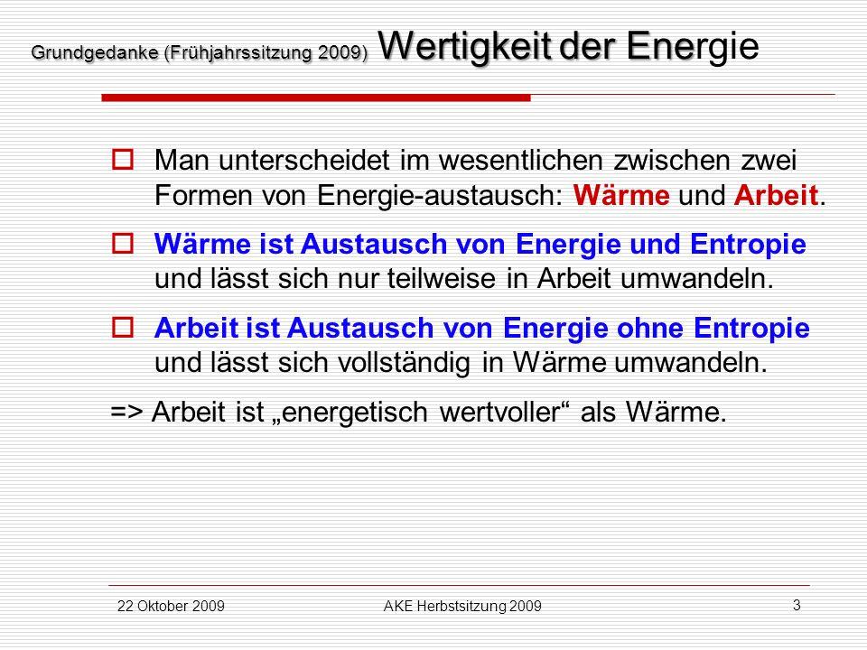 Grundgedanke (Frühjahrssitzung 2009) Wertigkeit der Energie