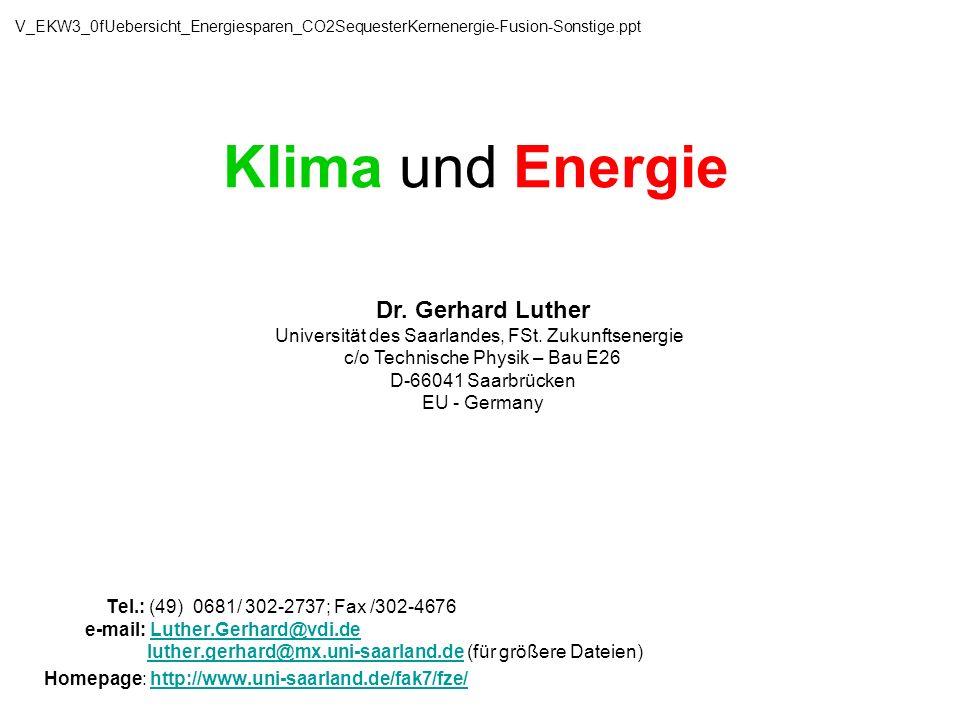 V_EKW3_0fUebersicht_Energiesparen_CO2SequesterKernenergie-Fusion-Sonstige.ppt Klima und Energie.