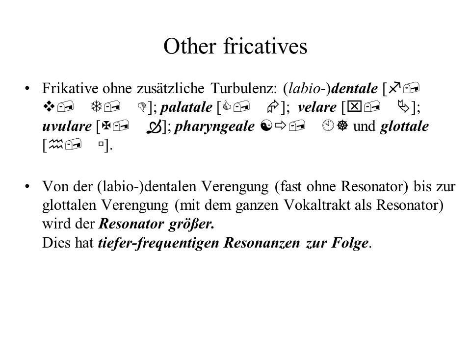 Other fricatives