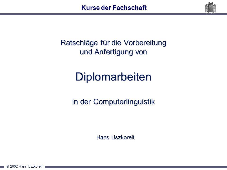 Kurse der Fachschaft Ratschläge für die Vorbereitung und Anfertigung von Diplomarbeiten in der Computerlinguistik.