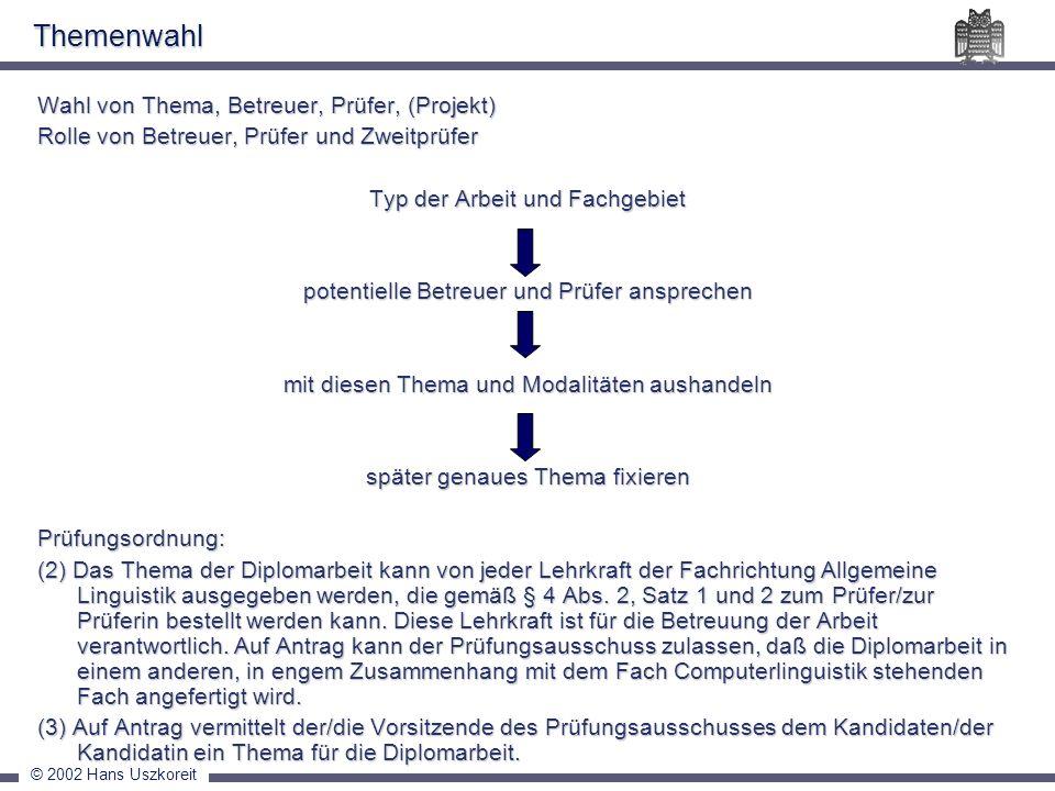 Themenwahl Wahl von Thema, Betreuer, Prüfer, (Projekt)