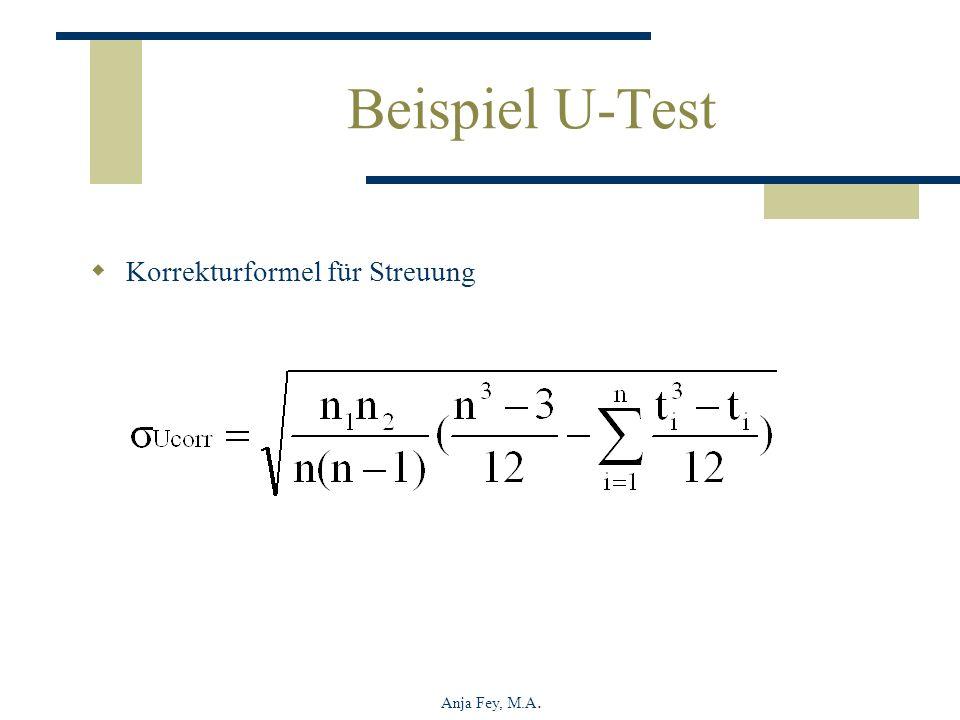 Beispiel U-Test Korrekturformel für Streuung Anja Fey, M.A.