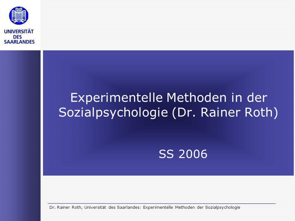 Experimentelle Methoden in der Sozialpsychologie (Dr. Rainer Roth)
