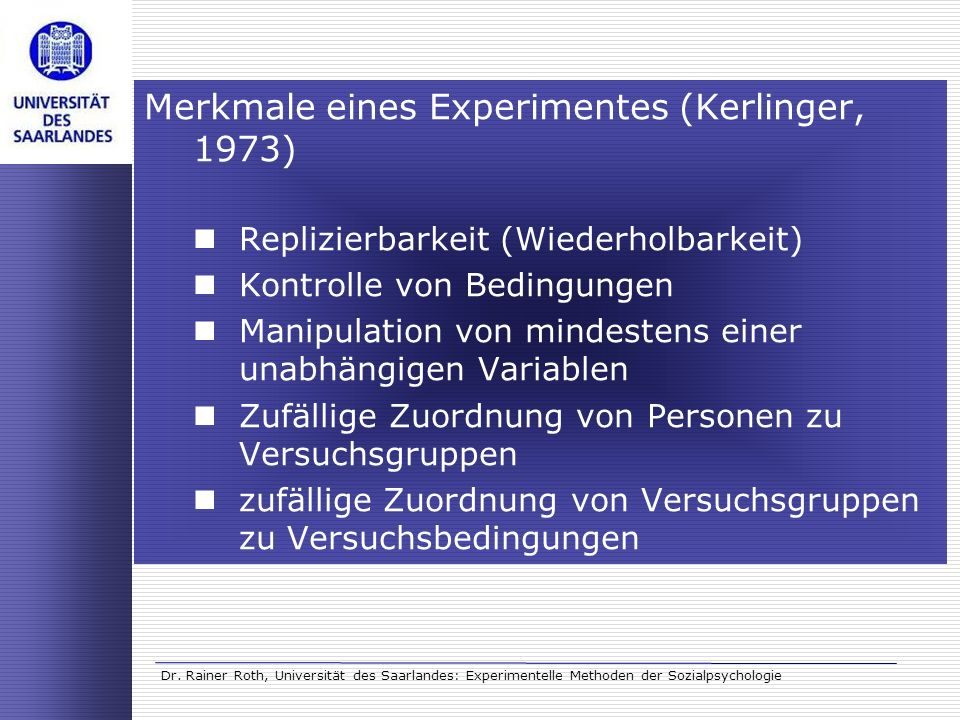 Merkmale eines Experimentes (Kerlinger, 1973)