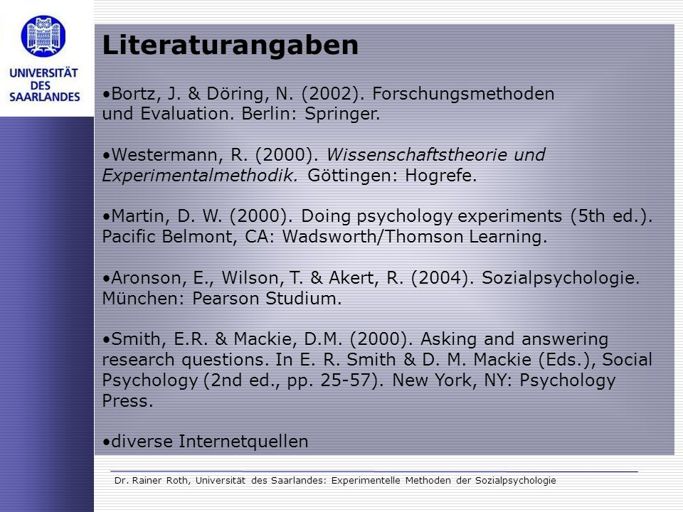 Literaturangaben Bortz, J. & Döring, N. (2002). Forschungsmethoden