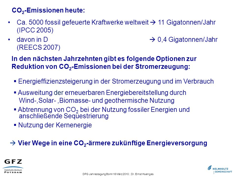 CO2-Emissionen heute:Ca. 5000 fossil gefeuerte Kraftwerke weltweit  11 Gigatonnen/Jahr (IPCC 2005)