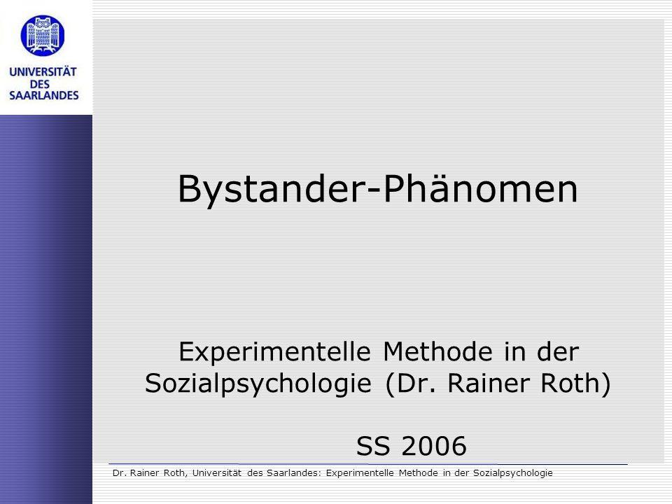 Bystander-Phänomen Experimentelle Methode in der Sozialpsychologie (Dr