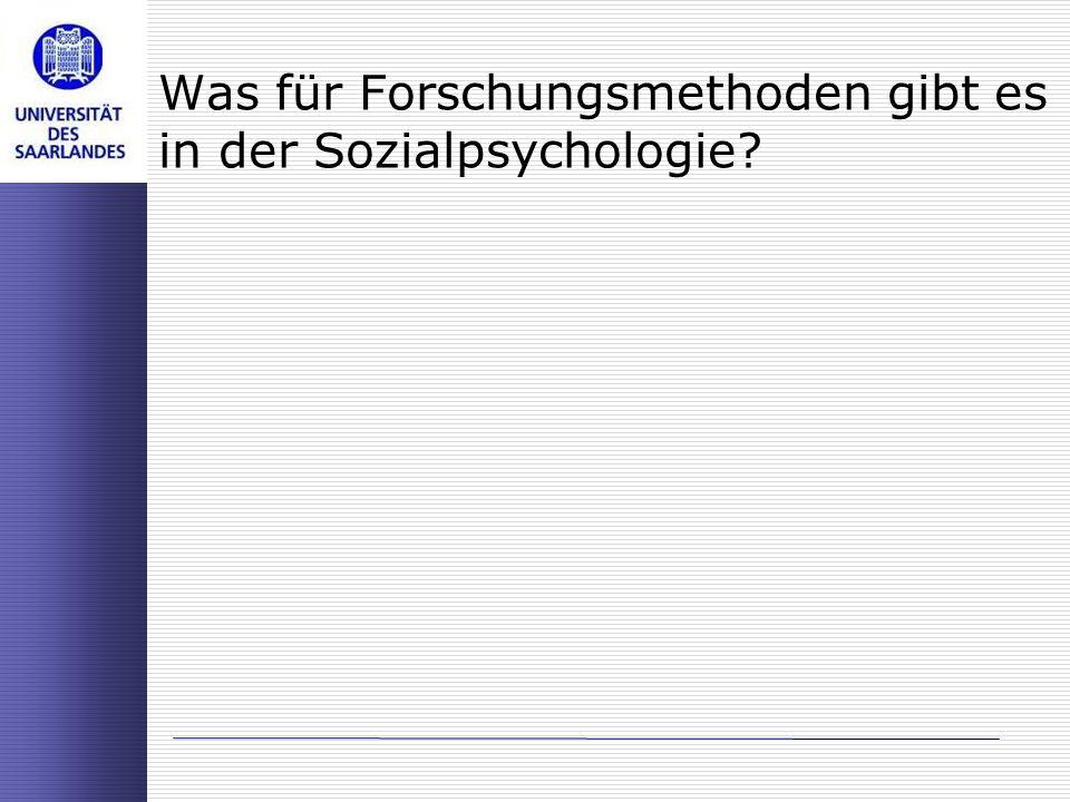 Was für Forschungsmethoden gibt es in der Sozialpsychologie