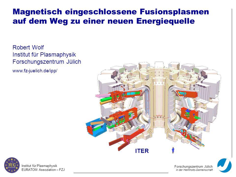 Magnetisch eingeschlossene Fusionsplasmen auf dem Weg zu einer neuen Energiequelle