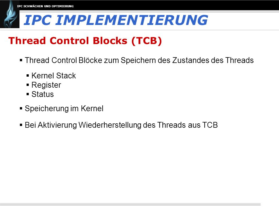 IPC IMPLEMENTIERUNG Thread Control Blocks (TCB)