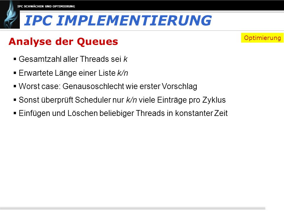 IPC IMPLEMENTIERUNG Analyse der Queues Gesamtzahl aller Threads sei k