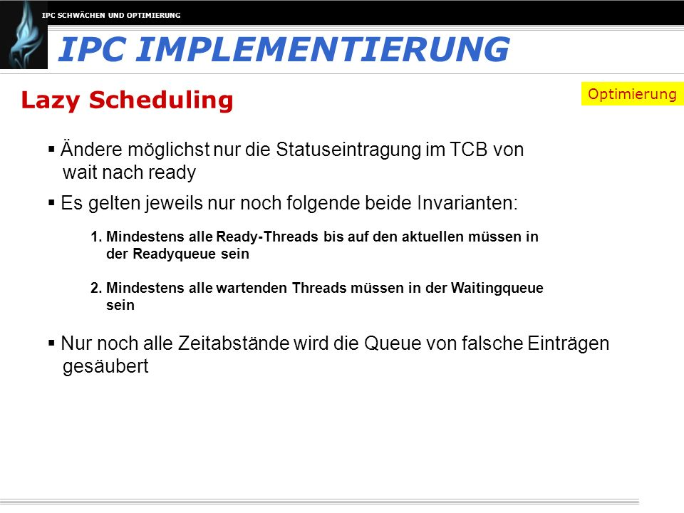 IPC IMPLEMENTIERUNG Lazy Scheduling