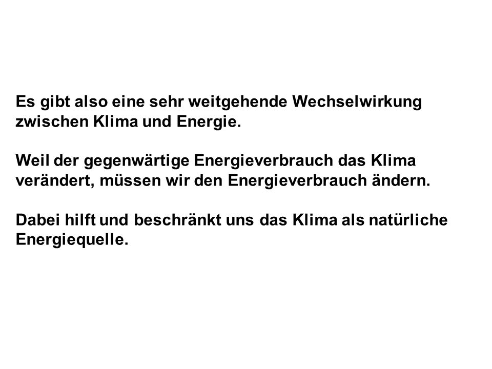 Es gibt also eine sehr weitgehende Wechselwirkung zwischen Klima und Energie.