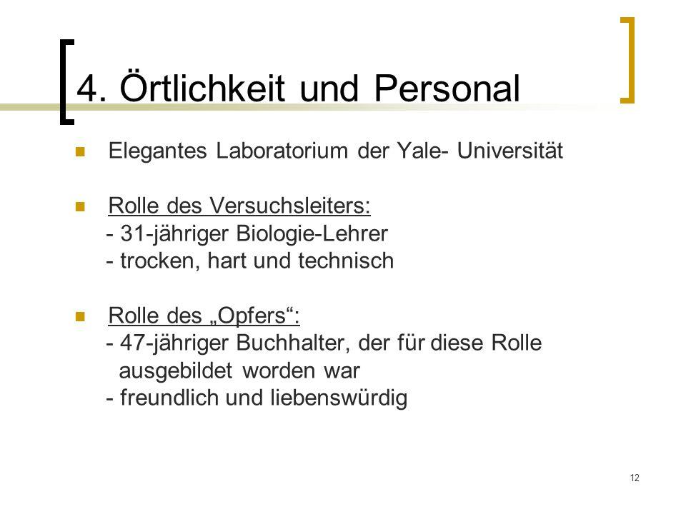 4. Örtlichkeit und Personal