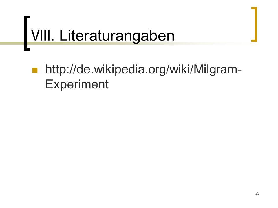 Ⅷ. Literaturangaben http://de.wikipedia.org/wiki/Milgram-Experiment