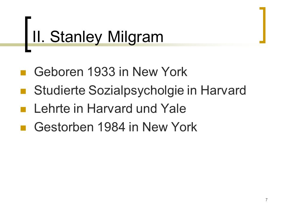 Ⅱ. Stanley Milgram Geboren 1933 in New York