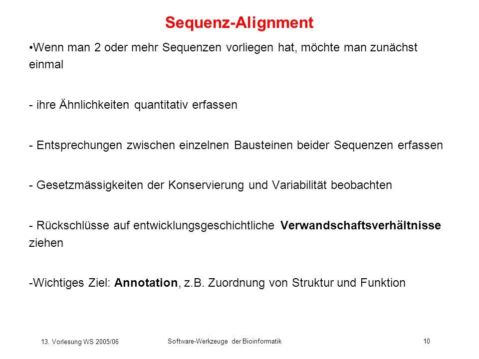 Sequenz-Alignment Wenn man 2 oder mehr Sequenzen vorliegen hat, möchte man zunächst einmal. ihre Ähnlichkeiten quantitativ erfassen.