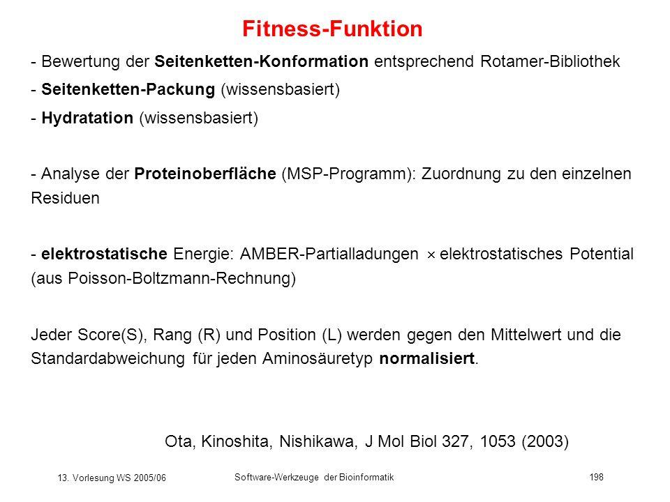 Fitness-Funktion - Bewertung der Seitenketten-Konformation entsprechend Rotamer-Bibliothek. - Seitenketten-Packung (wissensbasiert)