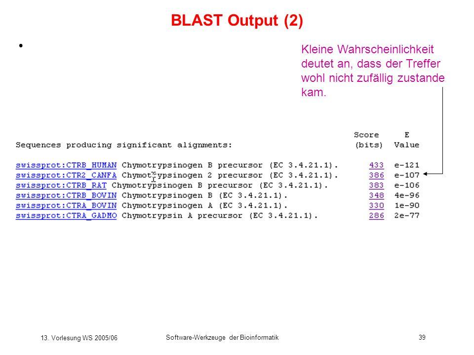 BLAST Output (2) Kleine Wahrscheinlichkeit deutet an, dass der Treffer wohl nicht zufällig zustande kam.
