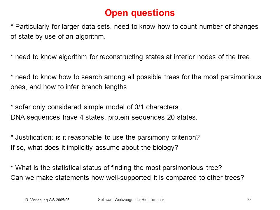 Open questions * Particularly for larger data sets, need to know how to count number of changes. of state by use of an algorithm.