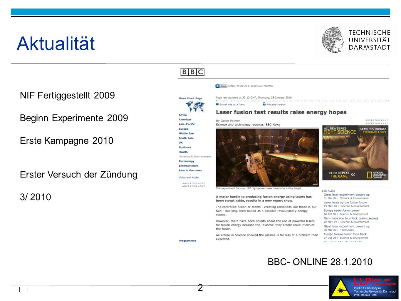 Aktualität NIF Fertiggestellt 2009 Beginn Experimente 2009