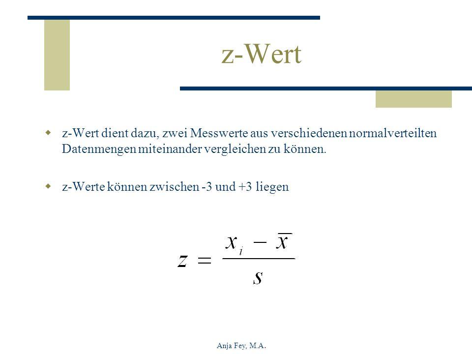 z-Wert z-Wert dient dazu, zwei Messwerte aus verschiedenen normalverteilten Datenmengen miteinander vergleichen zu können.