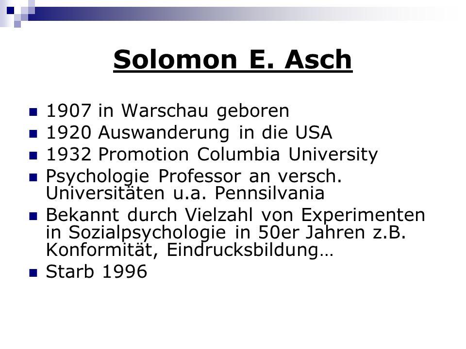 Solomon E. Asch 1907 in Warschau geboren 1920 Auswanderung in die USA