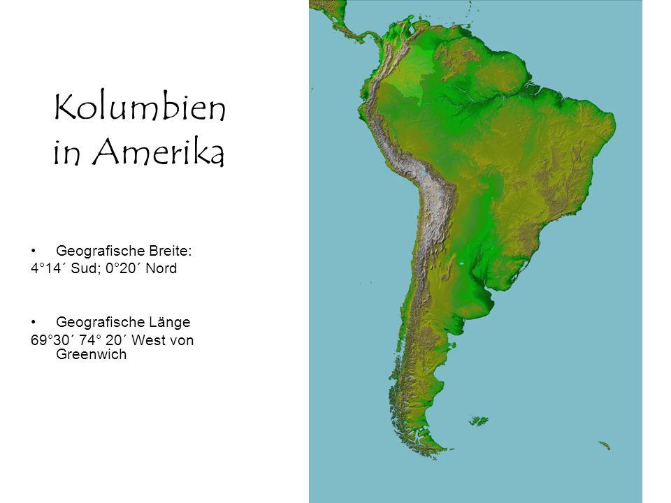 Kolumbien in Amerika Geografische Breite: 4°14´ Sud; 0°20´ Nord