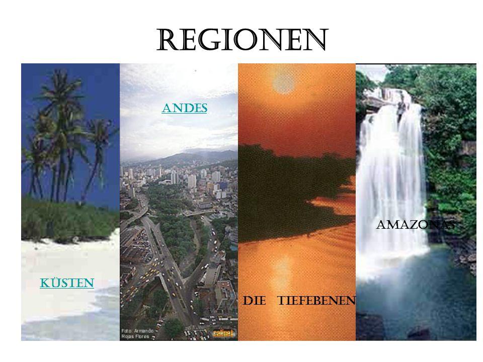 Regionen Andes Amazonas küsten Die Tiefebenen