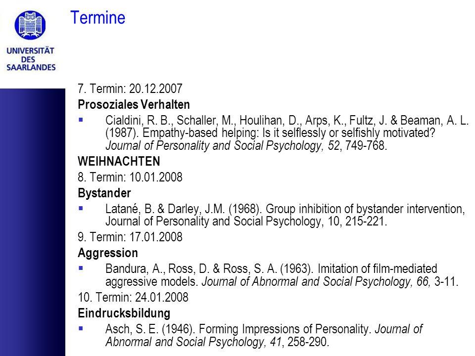 Termine 7. Termin: 20.12.2007 Prosoziales Verhalten