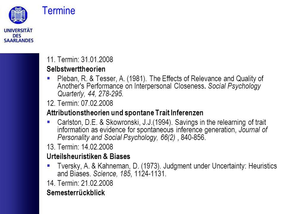 Termine 11. Termin: 31.01.2008 Selbstwerttheorien