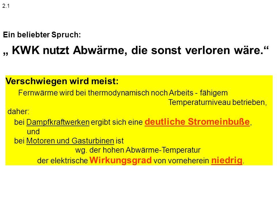 """"""" KWK nutzt Abwärme, die sonst verloren wäre."""