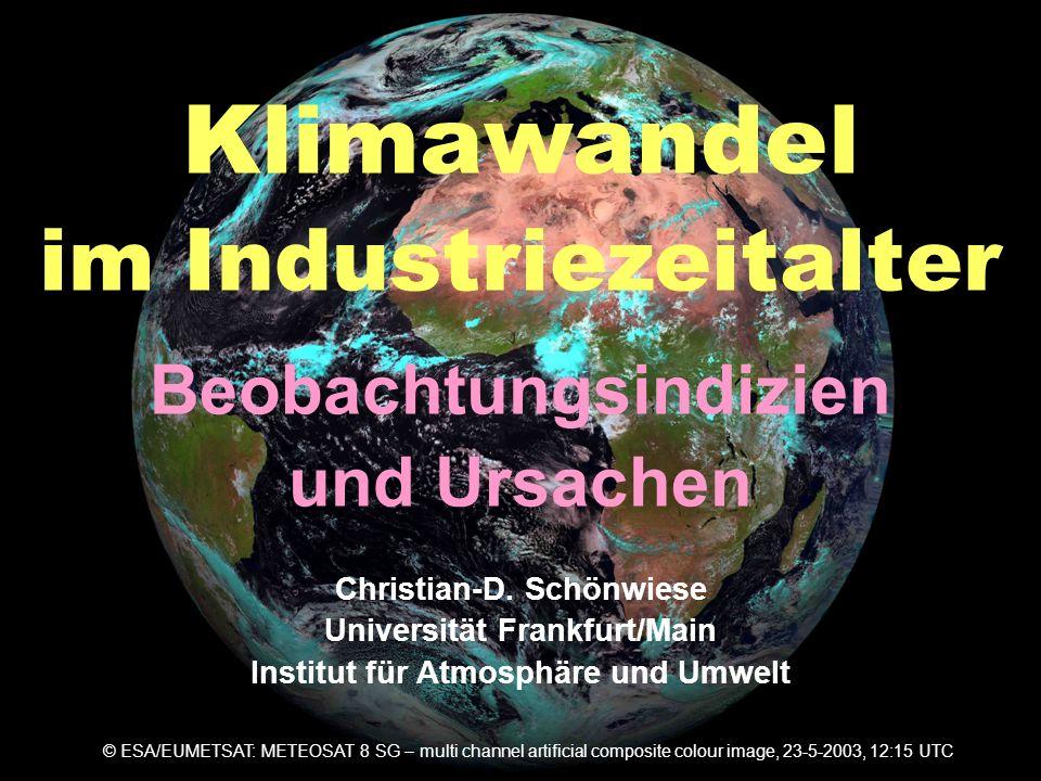 Klimawandel im Industriezeitalter Beobachtungsindizien und Ursachen D