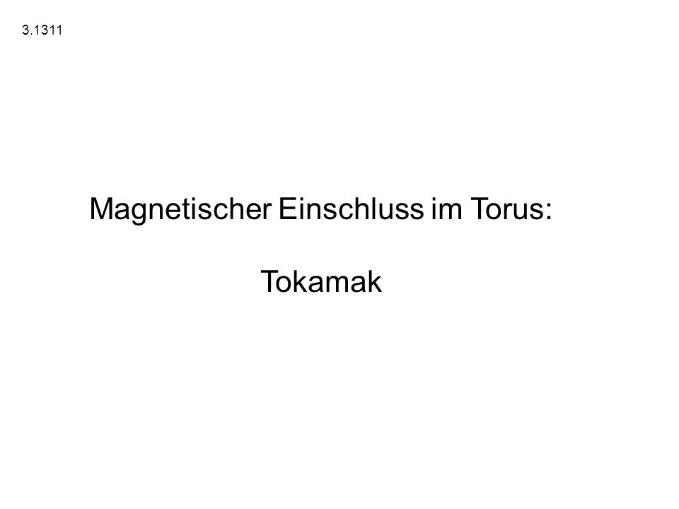 Magnetischer Einschluss im Torus: